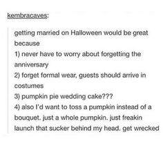 I JUST WANNA THROW A PUMPKIN AT SOME POINT IN MY LIFE