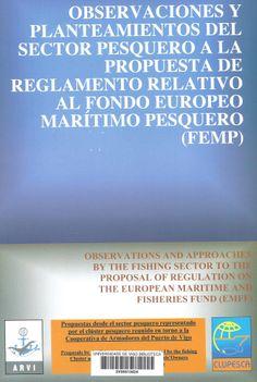 Observaciones y planteamientos del sector pesquero a la propuesta de reglamento relativo al Fondo Europeo Marítimo Pesquero (FEMP) : propuestas desde el sector pesquero representado por el clúster pesquero reunido en torno a la Cooperativa de Armadores del Puerto de Vigo