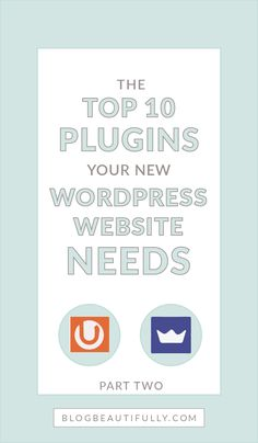 Is your website missing any of these 10 key plugins? Check out my list of the top 10 wordpress plugins your new website needs! BlogBeautifully.com