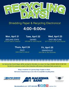 Macatawa Bank Recycling Days April 21-25, 2014. Shredding paper and electronics securely!  Free public event.