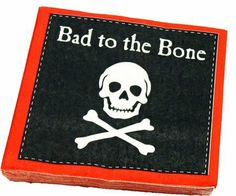 """Cape Shore """"Bad To The Bone"""" Pirate Beverage Napkins by Cape Shore. $3.15. Pirate party cocktail napkins. And the pun """"Bad to. the Bone"""" reinforces the bad boy theme while. drink-A white skull & crossbones on a black. pirate beverage napkins skull crossbones cocktail. background with a red border make bold, attractive. A white skull & crossbones on a black background with a red border make bold, attractive Pirate party cocktail napkins. And the pun """"Bad to the B..."""