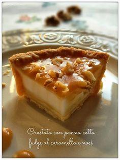 Vivi in cucina: Crostata con panna cotta , fudge al caramello e noci