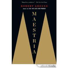 Maestria eBook: Robert Greene: Amazon.com.br: Loja Kindle