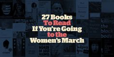 27 Books You Need To Read If You're Going To The Women's March