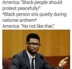 Seriously!  sitting during the Anthem is the perfect protest IMO.  it's public, it's peaceful, it's powerful.