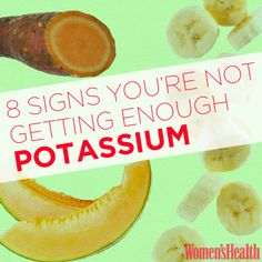 8 Signs You're Not Getting Enough Potassium: http://www.womenshealthmag.com/nutrition/symptoms-of-low-potassium?cm_mmc=pinterest-_-womenshealth-_-content-food-_-lowpotassium