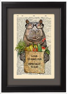 love to have fun - especially to eat, Geekery Hippo with vegges and fruits,  DICTIONARY Print  poster, Dorm decor, Home Wall decor, CODE/202