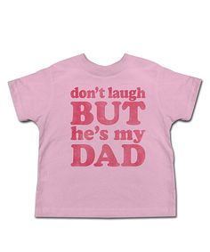 Look what I found on #zulily! Light Pink 'Don't Laugh' Tee - Toddler & Boys by American Classics #zulilyfinds