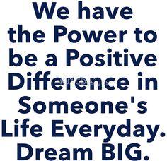 """Positive Difference"" Dream BIG Design"