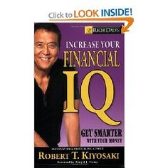 Rich Dad's Increase Your Financial IQ: Get Smarter with Your Money [Paperback] #kiyosaki #robert kiyosaki www.empowernetwork.com/almostasecret.php?id=ethan1