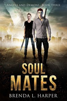 SOUL MATES - ANGELS AND DEMONS - BOOK 3 by BRENDA L. HARPER