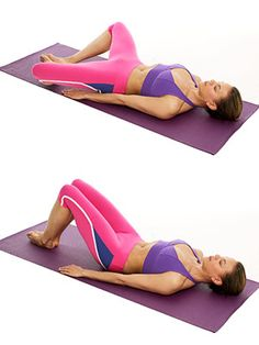 Butterfly Pose    Tones abs, pelvic floor, inner thighs        a. Lie faceup with soles of feet together, knees open to sides. Inhale.      b. Exhale and slowly squeeze thighs together. Do 6 reps.      Do 6 more times, taking twice as long to bring thighs together.