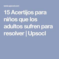 15 Acertijos para niños que los adultos sufren para resolver | Upsocl
