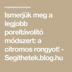Ismerjük meg a legjobb poreltávolító módszert: a citromos rongyot! - Segithetek.blog.hu Blog, Diy, Household Tips, Zero Waste, Technology, Tech, Bricolage, Home Hacks, Blogging