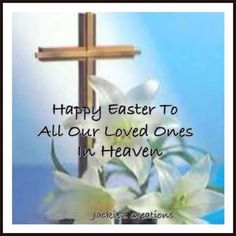 39 Best Easter In Heaven Images Dad In Heaven Easter Father In