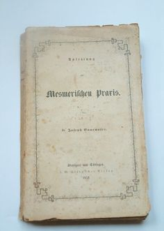 Currently at the #Catawiki auctions: Mesmerisme; Joseph  Ennemoser - Anleitung zur Mesmerischen Praxis - 1852