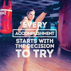 """""""Every accomplishment starts with the decision to try."""" Get up, get active and feel accomplished today!"""