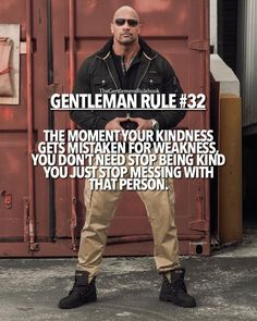 Gentleman Rule 32 - The moment your kindness gets mistaken for weakness, you don't need stop being kind you just stop messing with that person. Top Quotes, Wisdom Quotes, Best Quotes, Couple Quotes, Der Gentleman, Gentleman Rules, Rule 32, Gentlemens Guide, Motivational Quotes