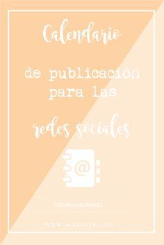 Calendario de publicación para las redes sociales gratuito - Publication Schedule Free for social networks #blog #blogger #blogging | Alexxa 26 Blog