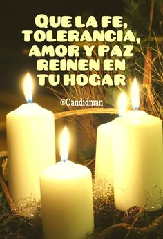 Que la fe tolerancia amor y paz reinen en tu hogar. @Candidman #Frases Adviento Amor Candidman Fe Hogar Navidad Navideña Paz Reflexión Tolerancia Velas @candidman