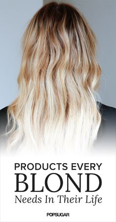 If you're a blonde, these are the hair products you need to try to preserve and brighten your color.