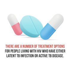 There are a number of treatment options for people living with HIV who have either latent TB infection or active TB disease