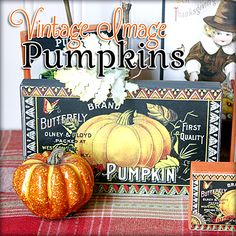 hics in a really fun way.  Let's make some Vintage Image pumpkin signs…hey…le