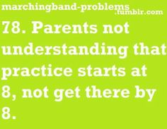 Marching Band Problems Parents not understanding that practice starts at not get there by Band Mom, Band Nerd, Love Band, Marching Band Jokes, Marching Band Problems, Flute Problems, Nerd Problems, Music Jokes, Music Humor