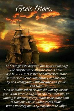 Good Morning Good Night, Good Morning Wishes, Good Morning Quotes, Lekker Dag, Evening Greetings, Goeie Nag, Goeie More, Afrikaans Quotes, Morning Prayers