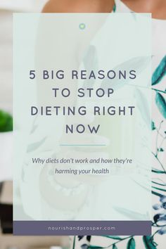 5 Big Reasons to Stop Dieting Right Now Intuitive Eating | Emotional Eating | Eating Disorders | Body Love | Diets | Fitness | Weight Loss