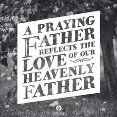 A praying father reflects the love of our heavenly Father   https://www.facebook.com/ourdailybread/photos/10153288161645673