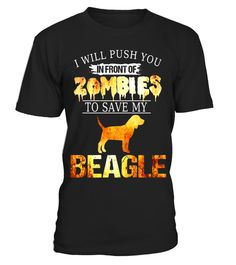 """# Push You In Front Of Zombies To Save Beagle Halloween Shirt .  Special Offer, not available in shops      Comes in a variety of styles and colours      Buy yours now before it is too late!      Secured payment via Visa / Mastercard / Amex / PayPal      How to place an order            Choose the model from the drop-down menu      Click on """"Buy it now""""      Choose the size and the quantity      Add your delivery address and bank details      And that's it!      Tags: If you're looking for a…"""