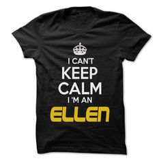#Funnytshirt... Nice T-shirts  Price :$22.25Purchase Now  Low cost Codes View pictures & photographs of Keep Calm I am ... ELLEN - Awesome Keep Calm Shirt ! t-shirts & hoodies:In the event you do not completely love our design, you'll be able to SEARCH you...