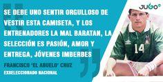 Francisco Javier 'El Abuelo' Cruz dejó un mensaje a la Selección Nacional de México.
