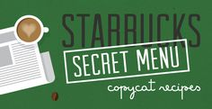 You may enjoy Starbucks, but probably not the hit on your wallet. Now you can make your own Starbucks secret menu drinks. Get the copycat recipes here.