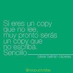 Si eres un copy que no lee pronto serás uno que no escriba #creatividad #copy #agencia