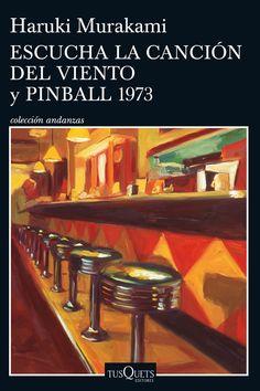 Escucha la canción del viento ; y Pinball 1973 - Haruki Murakami: http://aladi.diba.cat/record=b1803801~S9*cat