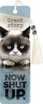 Grumpy Cat Great Story. Now Shut Up. Premier Bookmark