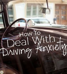 Dealing with Driving Anxiety: My personal story, experiences, and how I got past it!