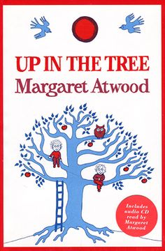 """Up in the three"" by Margaret Atwood - apparently she also illustrated this children's book. It was her first book for children, published in 1978, and I just love the cover. I wonder if her subsequent five(?) children's book look just as magnificent? I want this one! I really want this one! (For myself, that is.)"