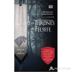 Game of Thrones ve Felsefe - Mantık Kılıçtan Keskindir