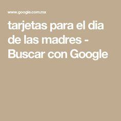 tarjetas para el dia de las madres - Buscar con Google