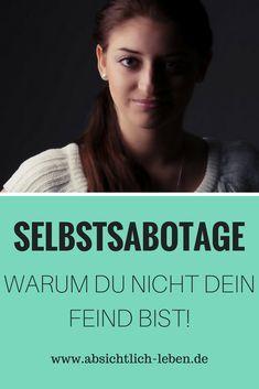 Selbstsabotage - Warum du nicht dein Feind bist - absichtlich-leben.de