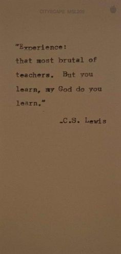 cs lewis- my newest quote when my students think I'm to hard on them. Great Quotes, Quotes To Live By, Me Quotes, Inspirational Quotes, People Quotes, Lyric Quotes, Famous Quotes, Motivational, Super Quotes