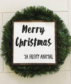 Merry Christmas Ya Filthy Animal Sign Christmas Wooden Sign