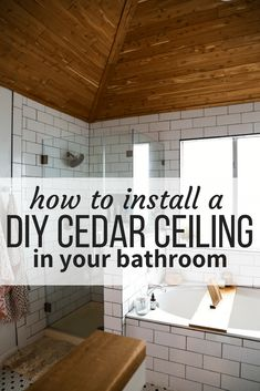 How to install cedar tongue and groove planks on a bathroom ceiling to create a gorgeous cedar ceiling. This will make your master bathroom feel like it's a spa, and the smell is amazing too! #diy #diyproject #bathroom #masterbathroom #cedarceiling #cedarplanks #woodceiling #home #homedecor Wood Bathroom, Small Bathroom, Master Bathroom, Bathroom Ideas, Modern Bathroom, 1920s Bathroom, Restroom Ideas, Downstairs Bathroom, Bathroom Furniture