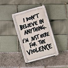 """From the Tactical Genius Tactical Outfitters comes this Bansky Inspired """"Here for the Violence"""" morale patch. Pretty much speaks for itself, we're not here to talk... 2"""" x 3"""" Fine Embroidery Velcro Ba"""