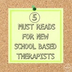 5 must reads for new school based therapists from Your Therapy Source Inc