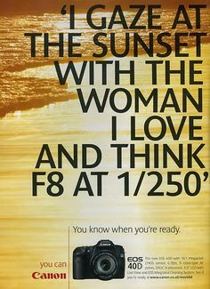 Canon 40D Poster / AD  LOL...I've had thoughts like that...well not woman..but you get what I mean