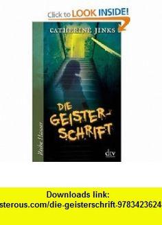 Die Geisterschrift (9783423624879) Catherine Jinks , ISBN-10: 3423624876  , ISBN-13: 978-3423624879 ,  , tutorials , pdf , ebook , torrent , downloads , rapidshare , filesonic , hotfile , megaupload , fileserve